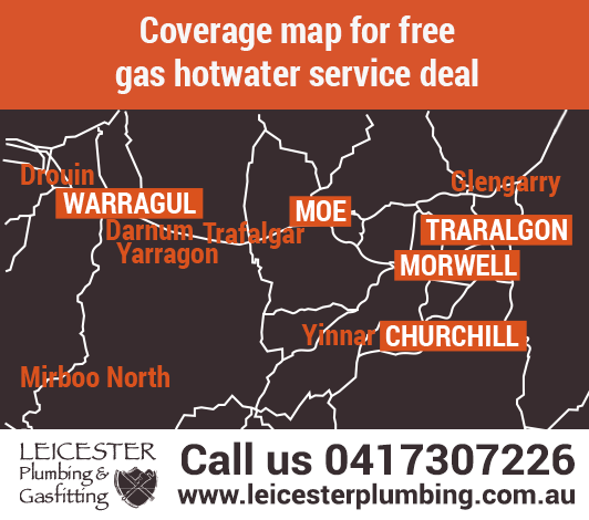Our coverage map for the free new gas hot water service deal includes Drouin Warragul Moe Morwell Traralgon Churchill